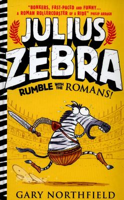 Rumble with the Romans! (Julius Zebra #1)
