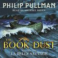 La Belle Sauvage: The Book of Dust #1 Audio Book