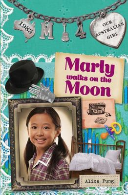 Marly Walks on the Moon (Our Australian Girl Marly #4)