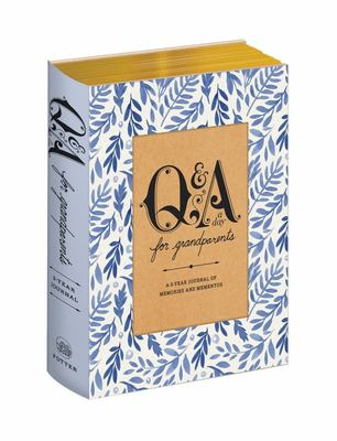 Q & A A Day For Grandparents: A 3-Year Journal of Memories and Mementos
