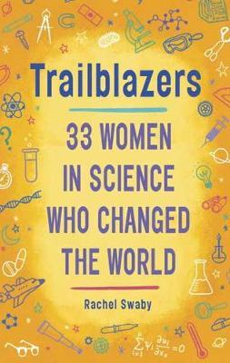 Trailblazers : 33 Women in Science Who Changed the World