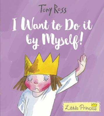 I Want to Do It by Myself! (Little Princess)