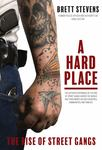 A Hard Place: The Rise of Street Gangs