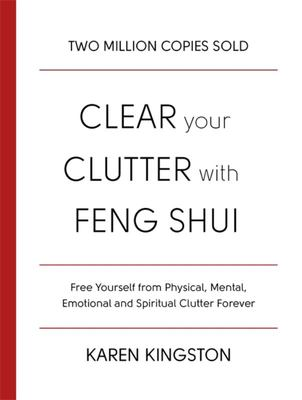 Clear Your Clutter and Feng Shui Your Life