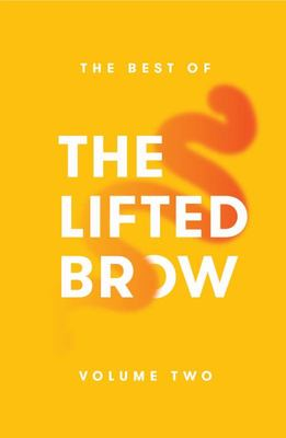 The Best of The Lifted Brow: Volume Two