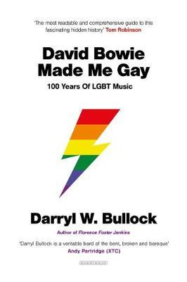 David Bowie Made Me Gay - 100 Years of LGBT Music