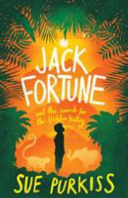Jack Fortune: And the Search for the Hidden Valley