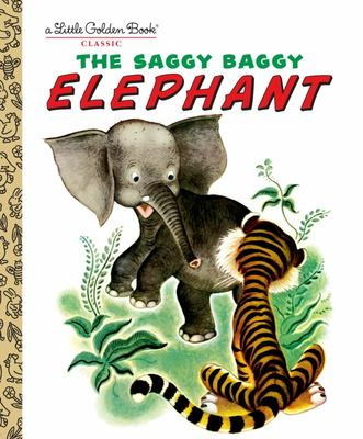 The Saggy Baggy Elephant (Little Golden Book) (LGB)