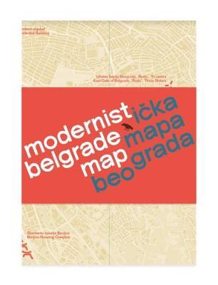 Modernist Belgrade Map: Modernisticka Mapa Beograda