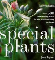 Special Plants Over 500 Outstanding Plants for the Enthusiastic Gardener