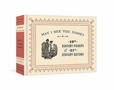 May I See You Home?: 19th-Century Pickups for 21st-Century Suitors
