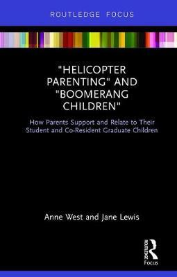 """Helicopter Parenting"" and ""Boomerang Children"": How Parents Support and Relate to Their Student and Co-Resident Graduate Children"