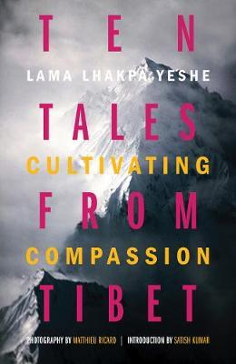 Ten Tales From Tibet - Cultivating Compa
