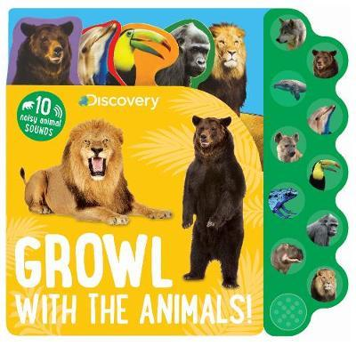 Discovery: Growl with the Animals! Sound Book