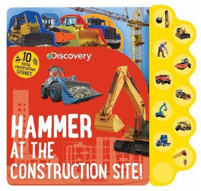 Hammer at the Construction Site! Sound Book (Discovery)
