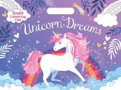 Unicorn Dreams: Giant Colouring Pad