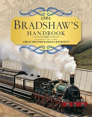 Bradshaws Handbook: 1861 Railway Handbook of Great Britain and Ireland