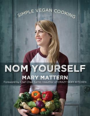 Nom Yourself: Simple Vegan Cookery
