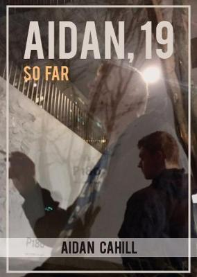 Aidan, 19: So Far