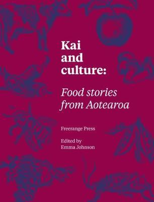 Kai and Culture: Food Stories from Aotearoa