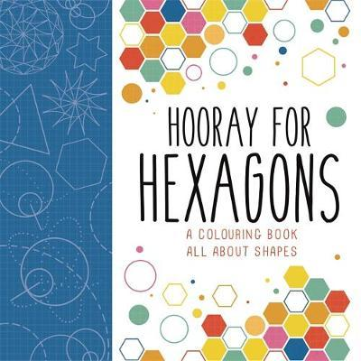 Hooray for Hexagons: A Colouring Book All About Shapes