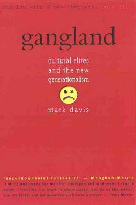 Gangland: the Revised Edition: Cultural Elites and the New Generationalism