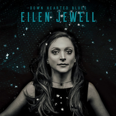 Eilen Jewell: Down Hearted Blues