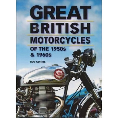 Great British Motorcycles of the 1950s & 1960s