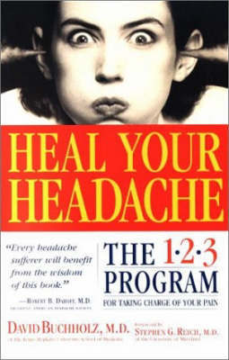 Heal Your Headache : the 1-2-3 Program for taking charge of your pain