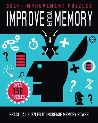 Improve Your Memory: Practical Puzzles to Increase Memory Power