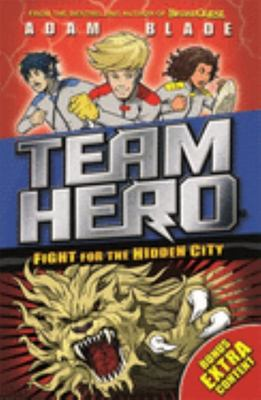 Fight for the Hidden City (Team Hero Series 2 #1)