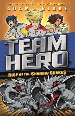 Rise of the Shadow Snakes (Team Hero Series 2 #4)