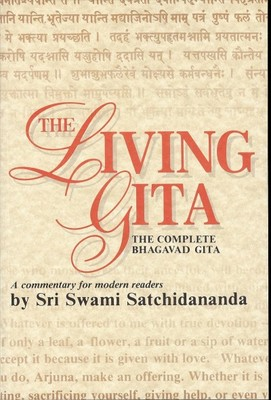 The Living Gita : The Complete Bhagavad Gita : A Commentary for Modern Readers