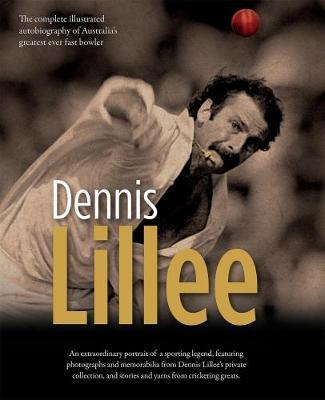Dennis Lillee: Illustrated Autobiography