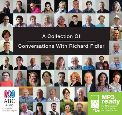 A Collection Of Conversations With Richard Fidler (MP3)