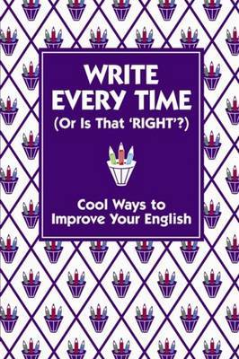Write Every Time (or Should That be Right?)