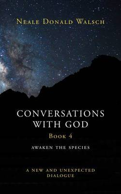 Conversations with God: Awaken the Species (Book 4 HB)