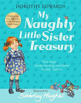My Naughty Little Sister: A Treasury Collection
