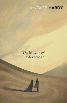 The Mayor of Casterbridge (Vintage Classic)