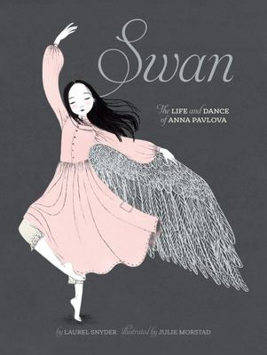 Swan: The Life and Dance of Anna Pavlova (HB)