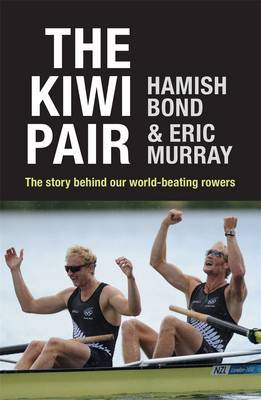 The Kiwi Pair: The Story Behind Our World Beating Rowers