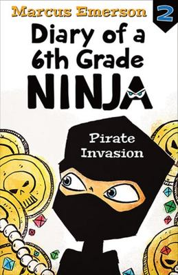 Pirate Invasion (Diary of a 6th Grade Ninja #2)