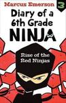 Rise of the Red Ninjas (Diary of a 6th Grade Ninja #3)