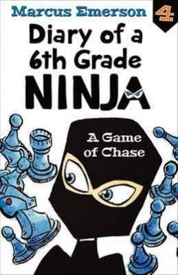 A Game of Chase (Diary of a 6th Grade Ninja #4)