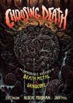 Choosing Death - The Improbable History of Death Metal & Grindcore