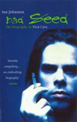 Bad Seed: Biography of Nick Cave
