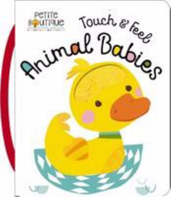 Petite Boutique: Touch and Feel Animal Babies