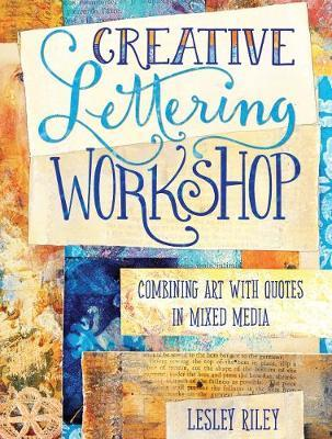 Creative Lettering Workshop: Combining Art with Quotes in Mixed Media