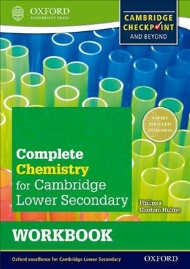 Complete Chemistry for Cambridge, Secondary 1 Workbook: For Cambridge Checkpoint and Beyond
