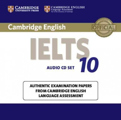 Cambridge English IELTS 10 : Authentic Examination Papers from Cambridge English Language Assessment